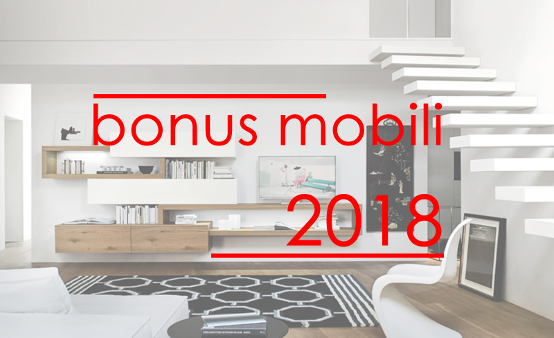 Bonus mobili prorogato al 31 12 2018 mobili lissone for Acquisto mobili ristrutturazione 2018